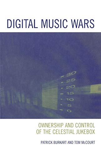 9780742536692: Digital Music Wars: Ownership and Control of the Celestial Jukebox (Critical Media Studies: Institutions, Politics, and Culture)