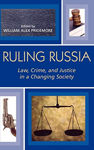 9780742536753: Ruling Russia: Law, Crime, and Justice in a Changing Society