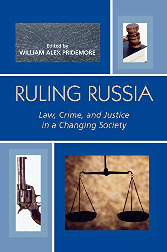 9780742536760: Ruling Russia: Law, Crime, and Justice in a Changing Society