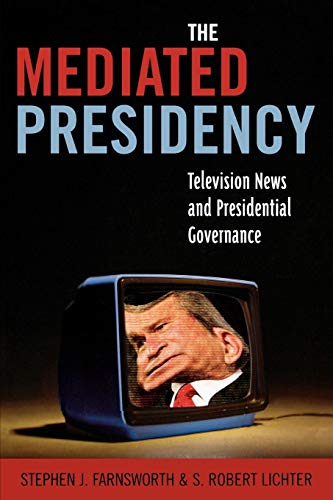 9780742536784: The Mediated Presidency: Television News and Presidential Governance