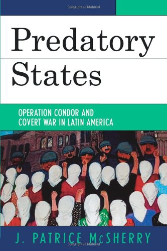 9780742536869: Predatory States: Operation Condor and Covert War in Latin America