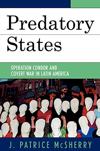9780742536876: Predatory States: Operation Condor and Covert War in Latin America