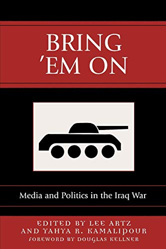 Bring 'Em On: Media and Politics in: Artz, Lee [Editor];