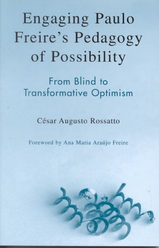9780742536968: Engaging Paulo Freire's Pedagogy of Possibility: From Blind to Transformative Optimism