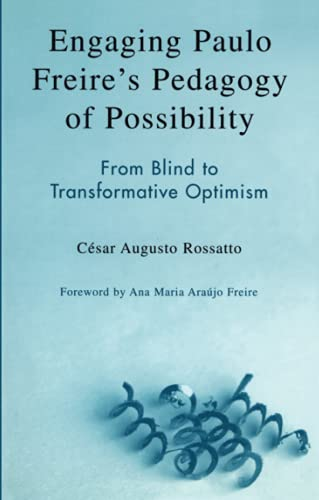 9780742536975: Engaging Paulo Freire's Pedagogy of Possibility: From Blind to Transformative Optimism
