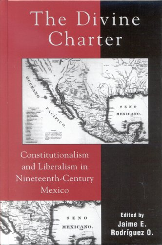 9780742537101: The Divine Charter: Constitutionalism and Liberalism in Nineteenth-Century Mexico (Latin American Silhouettes)