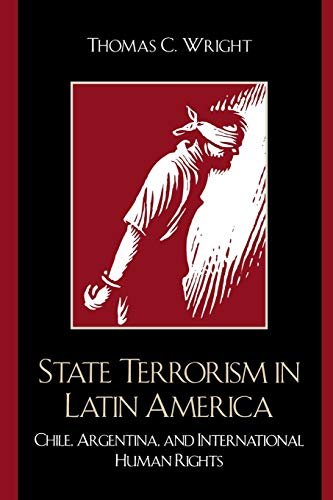 9780742537217: State Terrorism in Latin America: Chile, Argentina, and International Human Rights (Latin American Silhouettes)