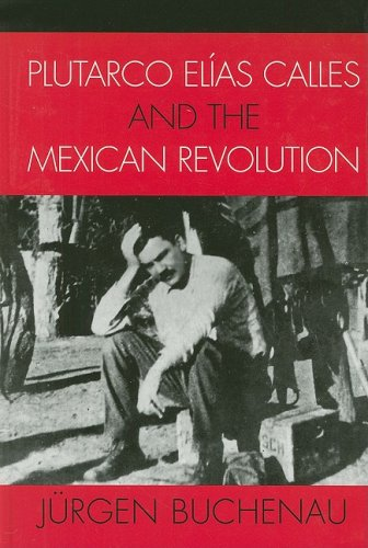 9780742537484: Plutarco El'as Calles And the Mexican Revolution