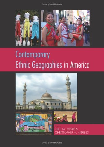 Contemporary Ethnic Geographies in America: Ines M. Miyares