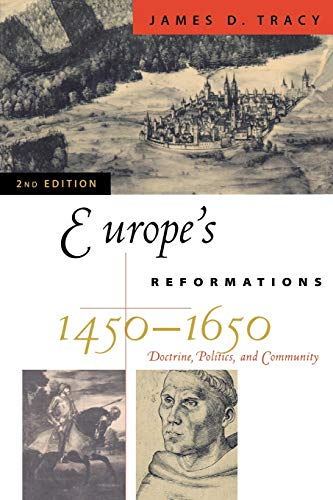 9780742537897: Europe's Reformations, 1450-1650: Doctrine, Politics, and Community (Critical Issues in History)