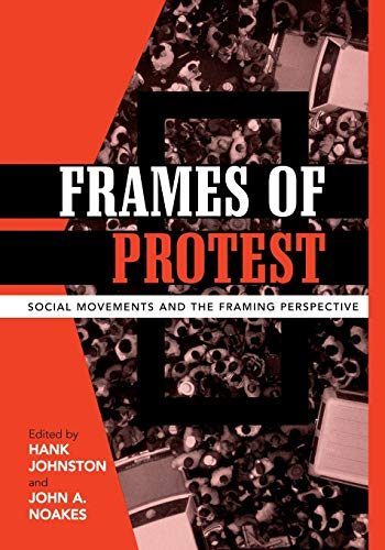 Frames of Protest: Social Movements and the: Johnston, Hank [Editor];