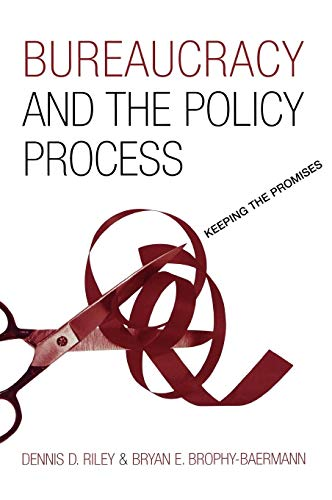 9780742538108: Bureaucracy and the Policy Process: Keeping the Promises
