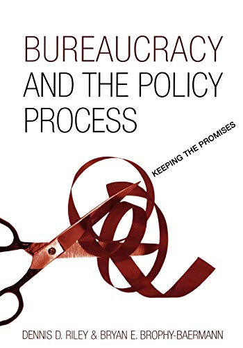 9780742538115: Bureaucracy and the Policy Process: Keeping the Promises