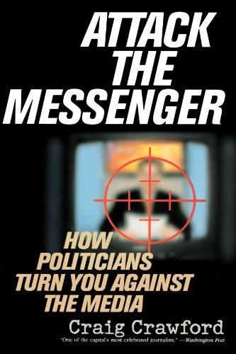 9780742538177: Attack the Messenger: How Politicians Turn You Against the Media (American Political Challenges)
