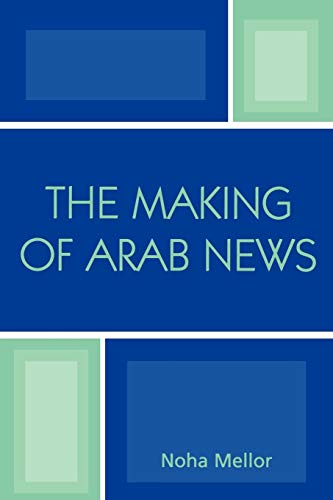 9780742538191: The Making of Arab News