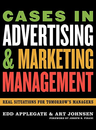 9780742538351: Cases in Advertising and Marketing Management: Real Situations for Tomorrow's Managers