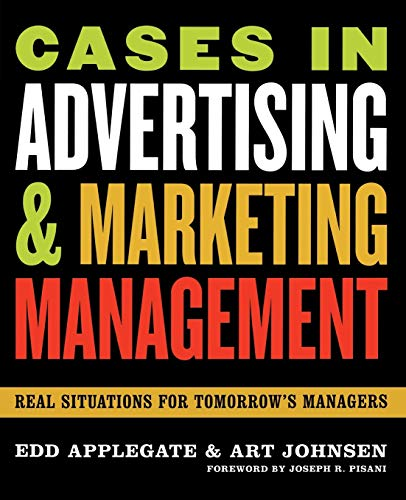 9780742538368: Cases in Advertising and Marketing Management: Real Situations for Tomorrow's Managers