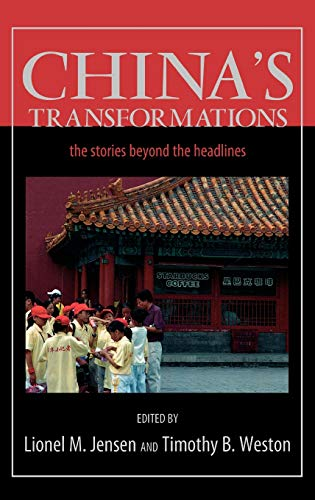 China's Transformations: The Stories beyond the Headlines: Editor-Lionel M. Jensen;