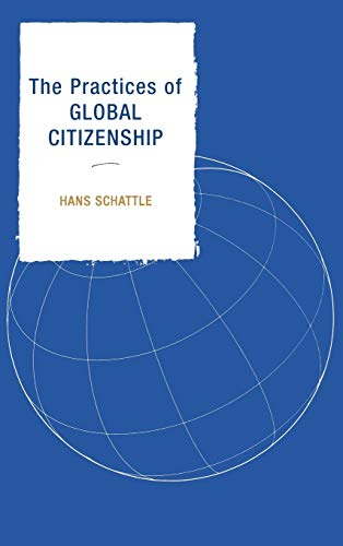 9780742538986: The Practices of Global Citizenship