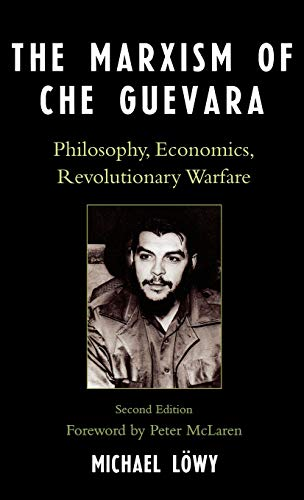 9780742539020: The Marxism of Che Guevara: Philosophy, Economics, Revolutionary Warfare (Critical Currents in Latin American Perspective Series)