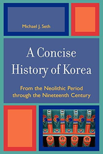 9780742540057: A Concise History of Korea: From the Neolithic Period through the Nineteenth Century