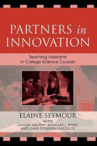 9780742540217: Partners in Innovation: Teaching Assistants in College Science Courses