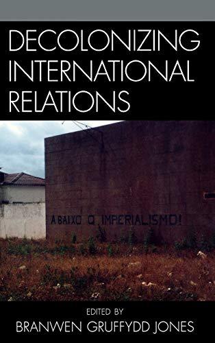 9780742540231: Decolonizing International Relations