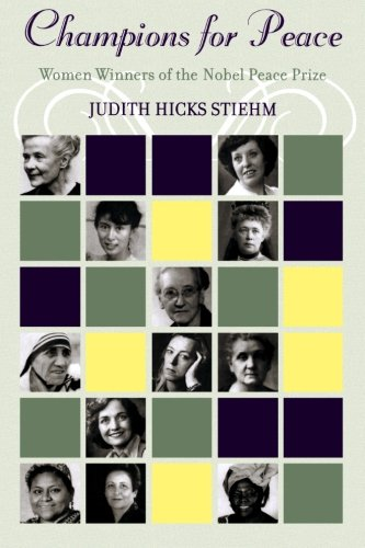 Champions for Peace: Women Winners of the Nobel Peace Prize: Stiehm, Judith