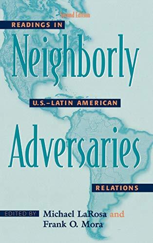 9780742540460: Neighborly Adversaries: Readings in U.S.-Latin American Relations