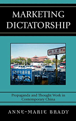 9780742540576: Marketing Dictatorship: Propaganda and Thought Work in Contemporary China (Asia/Pacific/Perspectives)