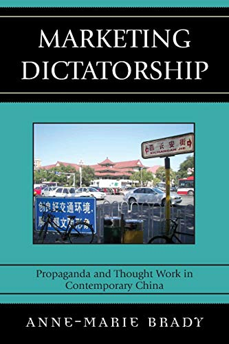 9780742540583: Marketing Dictatorship: Propaganda and Thought Work in Contemporary China (Asia/Pacific/Perspectives)