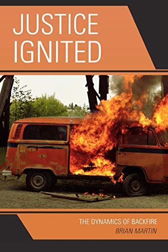 Justice Ignited: The Dynamics of Backfire: Martin, Brian