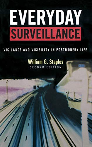 9780742541092: Everyday Surveillance: Vigilance and Visibility in Postmodern Life