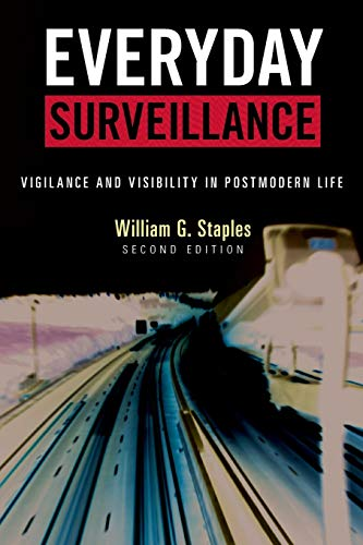 9780742541108: Everyday Surveillance: Vigilance and Visibility in Postmodern Life
