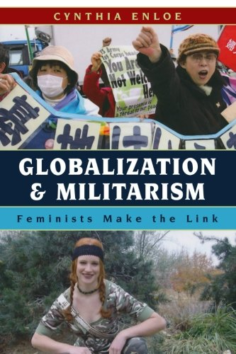 9780742541122: Globalization and Militarism: Feminists Make the Link