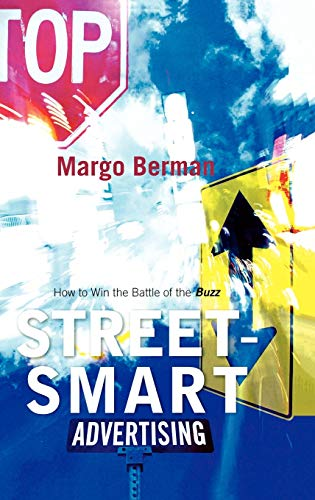 9780742541368: Street-Smart Advertising: How to Win the Battle of the Buzz