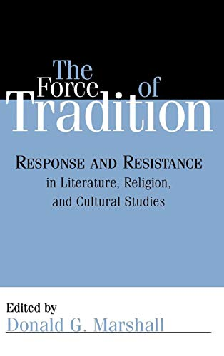 The Force of Tradition: Response and Resistance: Donald G. Marshall,