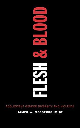 9780742541634: Flesh and Blood: Adolescent Gender Diversity and Violence