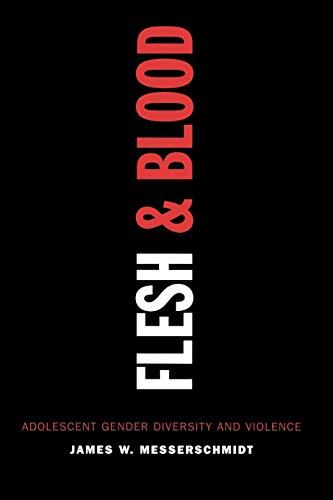 9780742541641: Flesh and Blood: Adolescent Gender Diversity and Violence