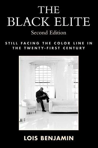 9780742541856: The Black Elite: Still Facing the Color Line in the Twenty-First Century