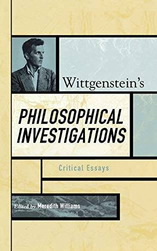 9780742541900: Wittgenstein's Philosophical Investigations: Critical Essays (Critical Essays on the Classics Series)