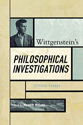 9780742541917: Wittgenstein's Philosophical Investigations: Critical Essays (Critical Essays on the Classics Series)