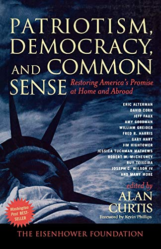 Patriotism, Democracy, and Common Sense: Restoring America's: Editor-Alan Curtis; Foreword-Kevin