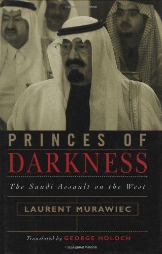 9780742542785: Princes of Darkness: The Saudi Assault on the West