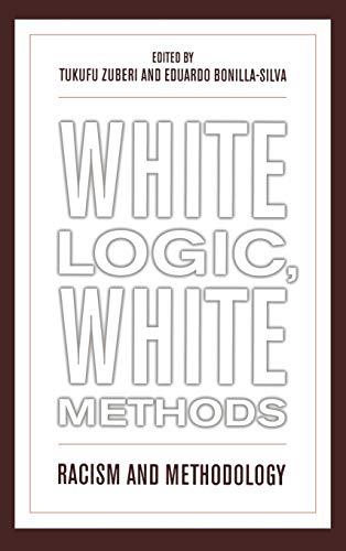 9780742542808: White Logic, White Methods: Racism and Methodology