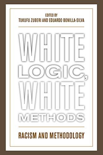 9780742542815: White Logic, White Methods: Racism and Methodology