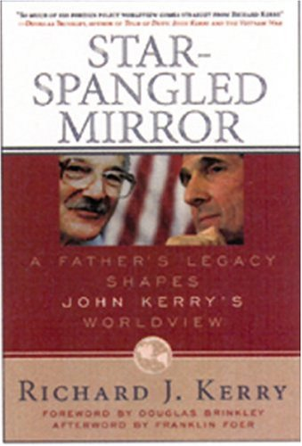 9780742542891: Star-Spangled Mirror: A Father's Legacy Shapes John Kerry's Worldview