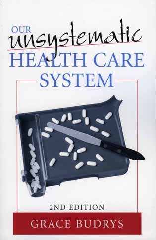 9780742542969: Our Unsystematic Health Care System