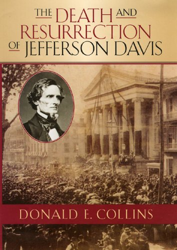 The Death and Resurrection of Jefferson Davis (The American Crisis Series: Books on the Civil War ...