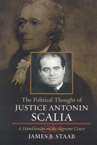 9780742543102: The Political Thought of Justice Antonin Scalia: A Hamiltonian on the Supreme Court